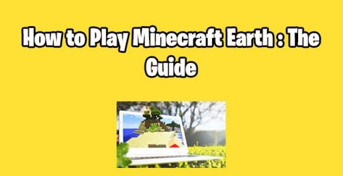 how to play minecraft earth game