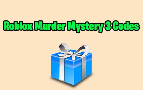 Murder Mystery 3 Codes May 2020 Updated Situationistapp